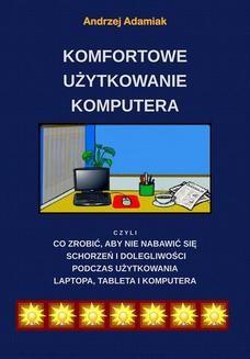 Chomikuj, ebook online Komfortowe użytkowanie komputera. Andrzej Adamiak