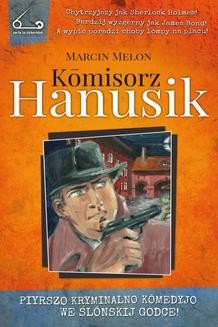 Chomikuj, ebook online Kōmisorz Hanusik. Marcin Melon