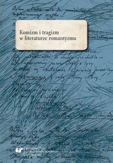 Chomikuj, pobierz ebook online Komizm i tragizm w literaturze romantyzmu. red. Marta Kalarus