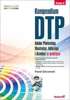 Chomikuj, ebook online Kompendium DTP. Adobe Photoshop, Illustrator, InDesign i Acrobat w praktyce. Wydanie III. Paweł Zakrzewski