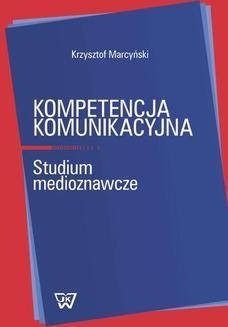 Chomikuj, ebook online Kompetencja komunikacyjna. Krzysztof Marcyński