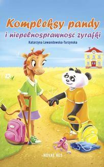 Chomikuj, ebook online Kompleksy pandy i niepełnosprawność żyrafki. Katarzyna Lewandowska-Turzynska