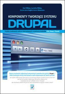 Chomikuj, ebook online Komponenty tworzące systemu Drupal. Szybkie budowanie witryn internetowych za pomocą modułów CCK, Views i Panels. Earl Miles
