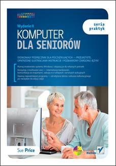 Chomikuj, ebook online Komputer dla seniorów. Seria praktyk. Wydanie II. Sue Price