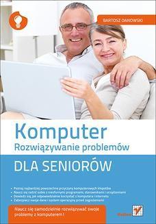 Chomikuj, ebook online Komputer. Rozwiązywanie problemów dla seniorów. Bartosz Danowski