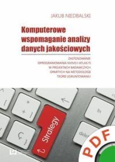 Ebook Komputerowe wspomaganie analizy danych jakościowych. Zastosowanie oprogramowania NVivo i Atlas.ti w projektach badawczych opartych na metodologii teorii ugruntowanej pdf