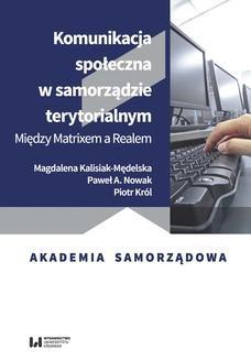 Chomikuj, ebook online Komunikacja społeczna w samorządzie terytorialnym. Między Matrixem a Realem. Magdalena Kalisiak-Mędelska