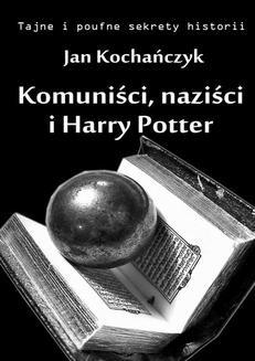 Ebook Komuniści, naziści i Harry Potter pdf