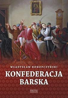 Chomikuj, ebook online Konfederacja barska tom 1. Władysław Konopczyński
