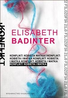 Chomikuj, ebook online Konflikt. Kobieta i matka. Elisabeth Badinter