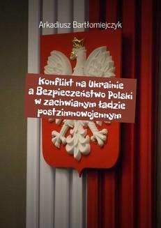 Ebook Konflikt na Ukrainie a Bezpieczeństwo Polski w zachwianym ładzie postzimnowojennym pdf