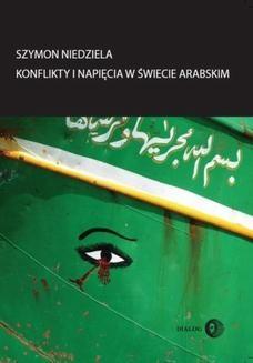 Chomikuj, ebook online Konflikty i napięcia w świecie arabskim. Szymon Niedziela