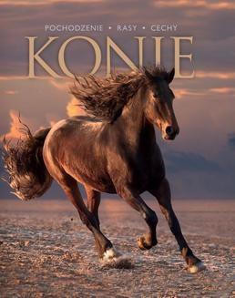 Chomikuj, ebook online Konie: Pochodzenie, rasy, cechy. Patrycja Zarawska