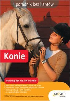 Chomikuj, pobierz ebook online Konie. Poradnik bez kantów. Witold Wrotek