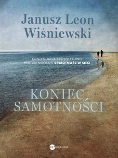 Chomikuj, ebook online Koniec samotności. Janusz Leon Wiśniewski
