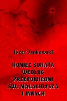 Chomikuj, ebook online Koniec świata według przepowiedni św. Malachiasza i innych. Józef Jankowski