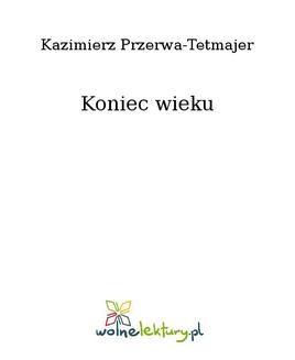 Chomikuj, ebook online Koniec wieku. Kazimierz Przerwa-Tetmajer