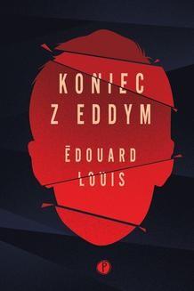 Chomikuj, ebook online Koniec z Eddym. Édouard Louis