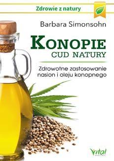 Ebook Konopie – cud natury. Zdrowotne zastosowanie nasion i oleju konopnego pdf
