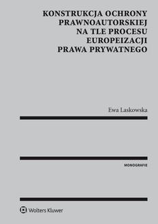 Ebook Konstrukcja ochrony prawnoautorskiej na tle procesu europeizacji prawa prywatnego pdf