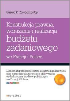 Chomikuj, ebook online Konstrukcja prawna, wdrażanie i realizacja budżetu zadaniowego we Francji i Polsce. Urszula Zawadzka-Pąk
