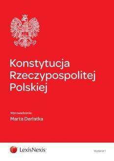 Chomikuj, ebook online Konstytucja Rzeczypospolitej Polskiej. Wydanie 1. Marta Derlatka