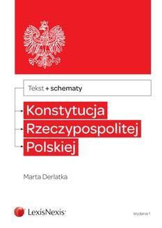 Chomikuj, ebook online Konstytucja Rzeczypospolitej Polskiej ze schematami. Wydanie 1. Marta Derlatka