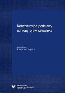 Chomikuj, ebook online Konstytucyjne podstawy ochrony praw człowieka. red. Radosław Koper