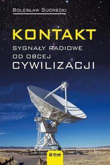 Chomikuj, ebook online Kontakt. Sygnały radiowe od obcej cywilizacji. Bolesław Suchecki