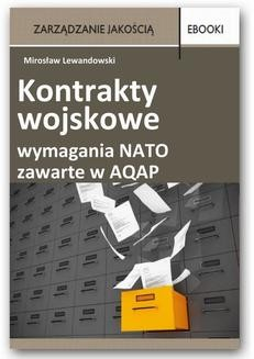 Chomikuj, ebook online Kontrakty wojskowe – wymagania NATO zawarte w AQAP. Mirosław Lewandowski