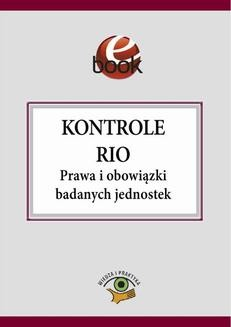 Chomikuj, pobierz ebook online Kontrole RIO. Prawa i obowiązki badanych jednostek. Katarzyna Czajkowska-Matosiuk