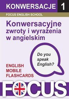 Chomikuj, ebook online Konwersacyjne zwroty i wyrażenia w angielskim. Focus English School s.c.