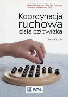 Chomikuj, ebook online Koordynacja ruchowa ciała człowieka. Anna Olczak