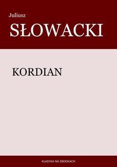 Chomikuj, pobierz ebook online Kordian. Juliusz Słowacki