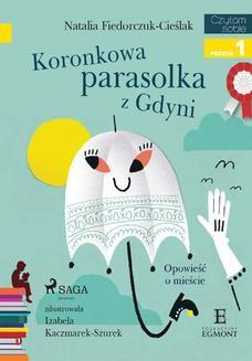 Chomikuj, ebook online Koronkowa parasolka z Gdyni. Natalia Fiedorczuk-Cieślak