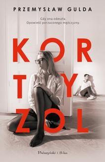 Chomikuj, ebook online Kortyzol. Przemysław Gulda