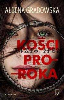 Chomikuj, pobierz ebook online Kości proroka. Ałbena Grabowska
