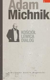 Chomikuj, ebook online Kościół. Lewica. Dialog. Adam Michnik