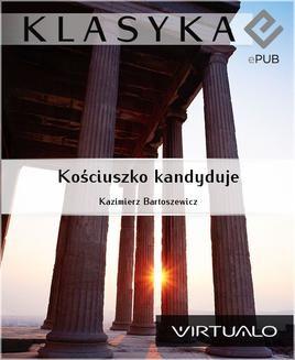 Chomikuj, ebook online Kościuszko kandyduje. Kazimierz Bartoszewicz