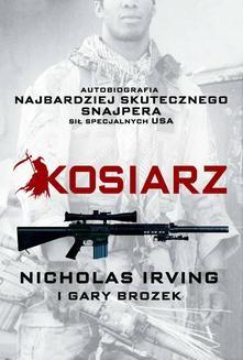 Chomikuj, ebook online Kosiarz. Autobiografia najbardziej skutecznego snajpera sił specjalnych USA. Gary Brozek