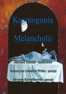 Chomikuj, ebook online Kosmogonia melancholii. Katarzyna Gołąbek