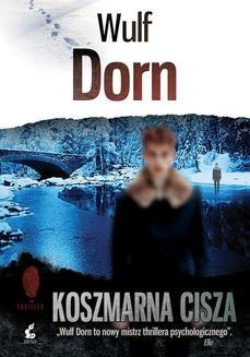 Chomikuj, ebook online Koszmarna cisza. Wulf Dorn