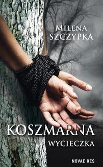 Chomikuj, ebook online Koszmarna wycieczka. Milena Szczypka