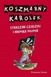 Ebook Koszmarny Karolek. Strasne czski i niemiłe mumie pdf