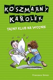 Ebook Koszmarny Karolek. Tajny Klub na wojnie pdf