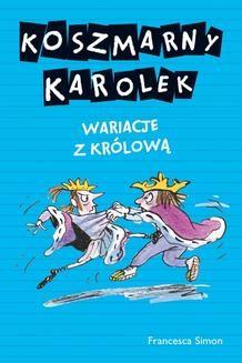 Ebook Koszmarny Karolek. Wariacje z królową pdf