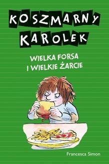 Ebook Koszmarny Karolek. Wielka forsa i wielkie żarcie pdf