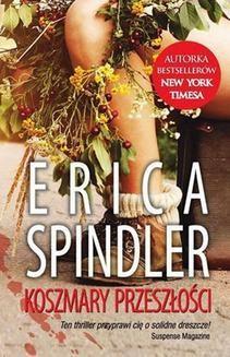 Chomikuj, ebook online Koszmary przeszłości. Erica Spindler