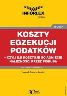Ebook Koszty egzekucji podatków, czyli ile kosztuje ściągnięcie należności przez fiskusa pdf