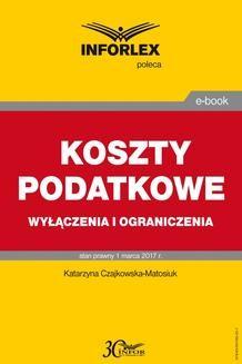 Chomikuj, pobierz ebook online Koszty podatkowe – wyłączenia i ograniczenia. Katarzyna Czajkowska-Matosiuk